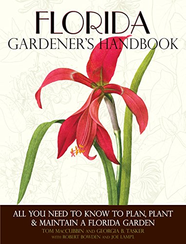 Florida Gardener's Handbook: All You Need to Know to Plan, Plant & Maintain a Florida Garden]()
