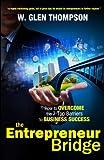 The Entrepreneur Bridge, W. Glen Thompson, 0988843609