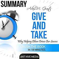 Adam Grant's Give and Take: Why Helping Others Drives Our Success Summary