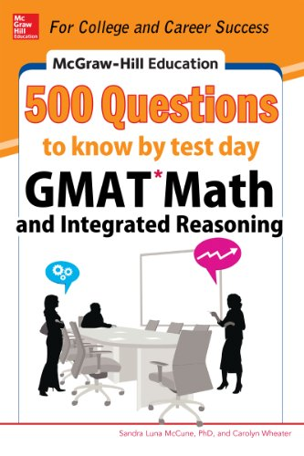 Download McGraw-Hill Education 500 GMAT Math and Integrated Reasoning Questions to Know by Test Day (McGraw-Hill's 500 Questions) Pdf