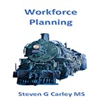 Workforce Planning | Steven G. Carley, MS