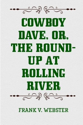 Cowboy Dave, or, The Round-up at Rolling River pdf