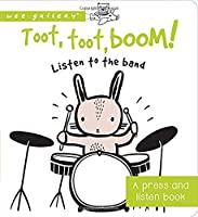 Toot Toot Boom! Listen To The Band: A Press And