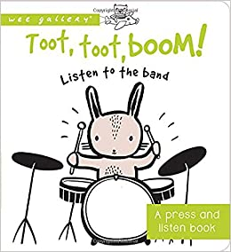 Toot, Toot, Boom! Listen to the Band: A Press and Listen Board Book