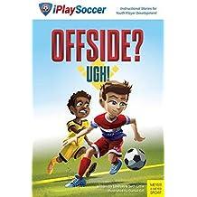 Offside? Ugh! (iPlaySoccer) (Iplay Soccer4)