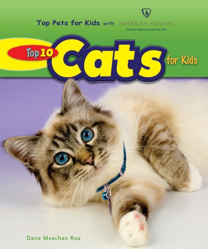 Top 10 Cats for Kids (Top Pets for Kids With American Humane) (Top Ten Best Pets For Kids)