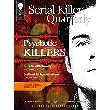 Serial Killer Quarterly Vol. 2 No. 7: Psychotic Killers