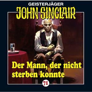 Der Mann, der nicht sterben konnte (John Sinclair 71) Hörspiel