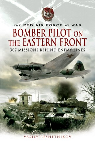 Bomber Pilot on the Eastern Front: 307 Missions Behind Enemy Lines (Red Air Force at War) - British Bomber Aircraft