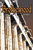 Brotherhood, D. Elliott, 0595301800