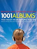 img - for 1001 Albums You Must Hear Before You Die: Revised and Updated Edition book / textbook / text book
