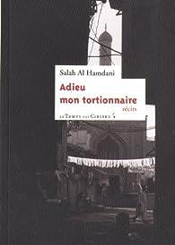 Adieu mon tortionnaire par  Salah Al Hamdani