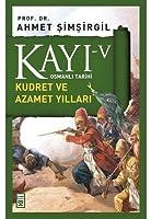 Kayi V / Kudret ve Azamet Yillari