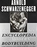 Book cover image for The New Encyclopedia of Modern Bodybuilding : The Bible of Bodybuilding, Fully Updated and Revised