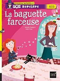 La baguette farceuse par Isabelle Rossignol