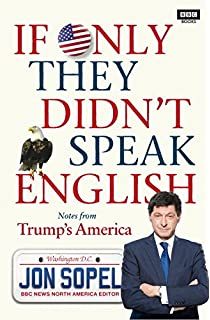 If Only They Don't Speak English: Notes From Trump's America by Jon Sopel scheduled to be in the market on September 7