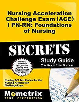 Nursing acceleration challenge exam ace i pn rn foundations of nursing acceleration challenge exam ace i pn rn foundations of nursing secrets fandeluxe Images