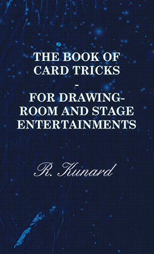 The Book Of Card Tricks - For Drawing-Room And Stage Entertainments