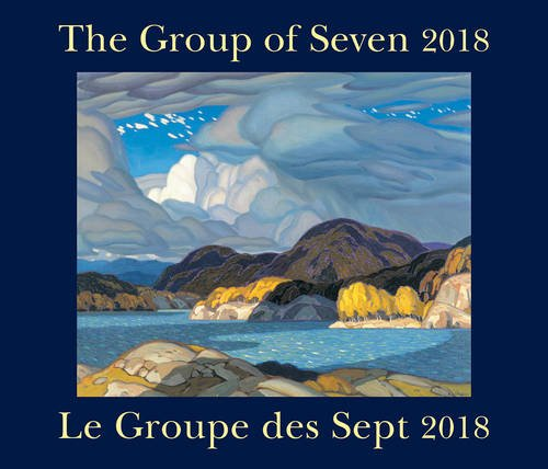 Read Online The Group of Seven / Le Groupe des Sept 2018: Bilingual (English/French) PDF Text fb2 ebook
