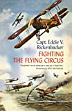 img - for Fighting the Flying Circus: The Greatest True Air Adventure to Come out of World War I by Captain Eddie V. Rickenbacker (2001-09-04) book / textbook / text book