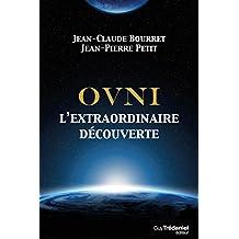OVNI : L'extraordinaire découverte (French Edition)