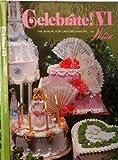 Celebrate! : No. VI, Eugene T. Sullivan, Marilynn C. Sullivan, 0912696176