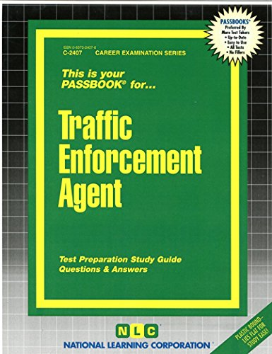 Traffic Enforcement Agent(Passbooks) C-2407  (Career Examination Series)