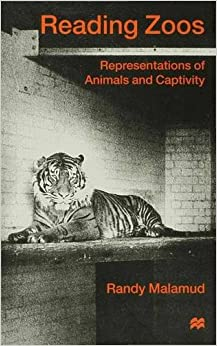Book Reading Zoos: Representations of Animals and Captivity: Representing Animals in Capitivity