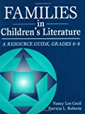 Families in Children's Literature, Nancy Lee Cecil and Patricia L. Roberts, 1563083132