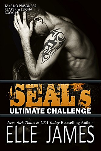(SEAL's Ultimate Challenge (Take No Prisoners Book 10))