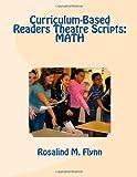 Curriculum-Based Readers Theatre Scripts: MATH, Rosalind Flynn, 1463733364