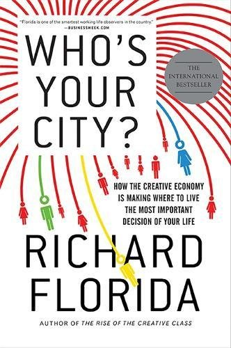 Pdf Politics Who's Your City?: How the Creative Economy Is Making Where to Live the Most Important Decision of Your Life