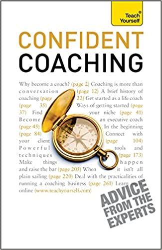 Book Confident Coaching: The fundamental theories and concepts of coaching: a practical guidebook (TY Business Skills)