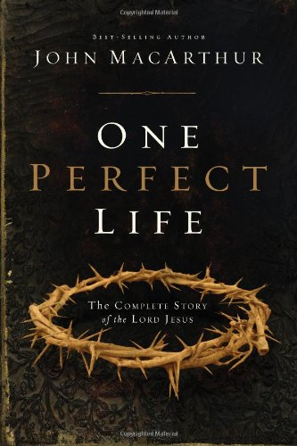- One Perfect Life: The Complete Story of the Lord Jesus