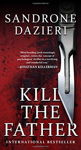 - Kill the Father: A Novel (Caselli and Torre Series)