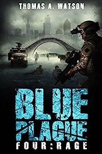 Blue Plague: Rage: A Zombie Apocalypse Thriller (Book 4)