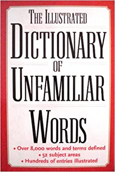 The Illustrated    Dictionary       of Unfamiliar       Words        Diagram