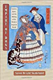 Empire of Dogs: Canines, Japan, and the Making of the Modern Imperial World (Studies of the Weatherhead East Asian Institute, Columbia University)