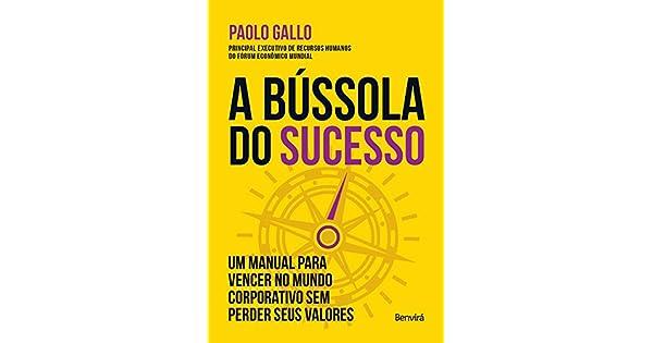 A bússola do sucesso eBook  Paolo Gallo  Amazon.com.br  Loja Kindle d71b33f581526