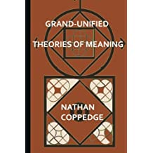 Grand-Unified Theories of Meaning: Ideas Gleaned from N-Dimensional Polyverses