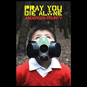 Pray You Die Alone: Horror Stories Audiobook