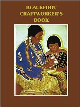 Book Blackfoot Craftworkers – May 1, 1991