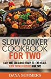 crock pot cookbook for 2 - Slow Cooker Cookbook for Two: Easy and Delicious Slow Cooker Recipes for Ready-to-Eat One Pot Meals