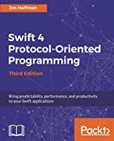 Swift 4 Protocol-Oriented Programming, 3rd Edition Front Cover