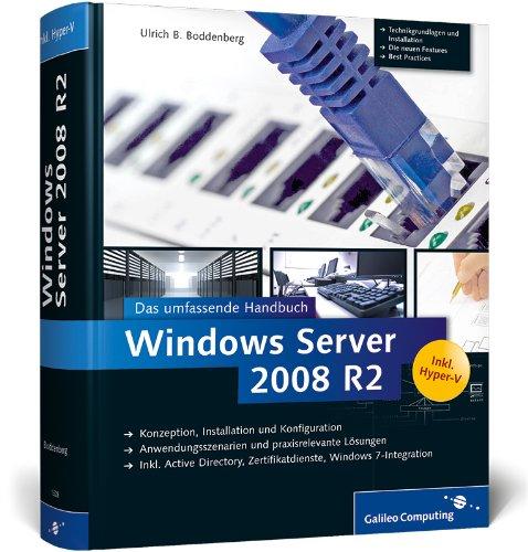 Windows Server 2008 R2  Das Umfassende Handbuch. Inkl. Hyper V  Galileo Computing