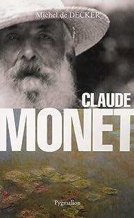 Claude Monet par Michel de Decker