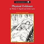 Physical Evidence | Thomas Noguchi
