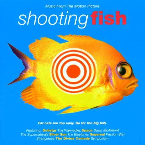 Shooting Fish: Music From The Motion Picture