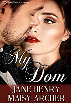 My Dom (Boston Doms Book 1) by [Henry, Jane, Archer, Maisy]