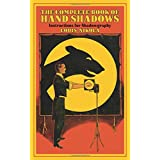 The Complete Book of Hand Shadows: Instructions for Shadowgraphy